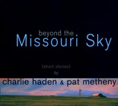 Charlie Haden & Pat Metheny - Beyond the Missouri Sky (Short Stories)  artwork