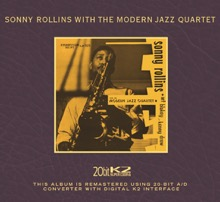 Sonny Rollins With the Modern Jazz Quartet (Remastered), Sonny Rollins & The Modern Jazz Quartet