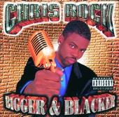 Cover to Chris Rock's Bigger & Blacker