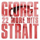 George Strait - 22 More Hits  artwork