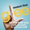 Let Me Love You (Until You Learn To Love Yourself) [Glee Cast Version]