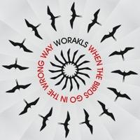 Worakls - When The Birds Go In The Wrong Way