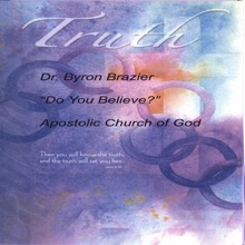Do You Believe? - EP, Dr. Byron Brazier & Apostolic Church of God