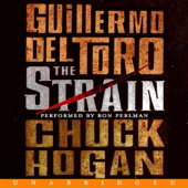 Guillermo del Toro & Chuck Hogan, Chuck Hogan & Guillermo del Toro - The Strain (Unabridged)  artwork