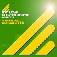 Gui Boratto - My Love Is Systematic, Vol. 1