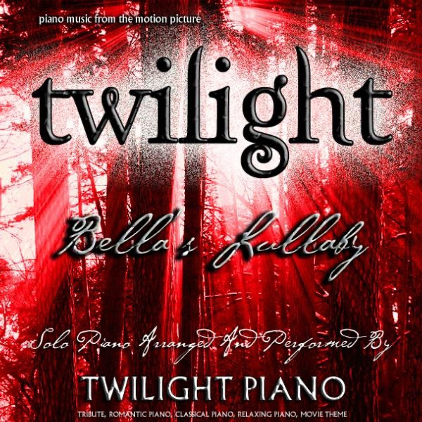 Bellas Lullaby - Twilight Piano Music from the Motion Picture Tribute Romantic Piano Classical Piano Movie Theme - Single Twilight Piano CD cover