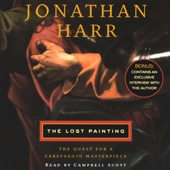 Jonathan Harr - The Lost Painting: The Quest for a Caravaggio Masterpiece (Unabridged)  artwork