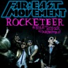 Far East Movement ft. Br... - Rocketeer