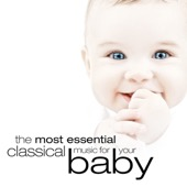 Various Artists - The Most Essential Classical Music for Your Baby  artwork