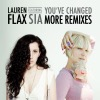 You've Changed (feat. Sia) [More Remixes]