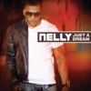 Just a Dream - Nelly