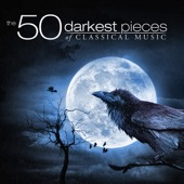 Various Artists - The 50 Darkest Pieces of Classical Music  artwork