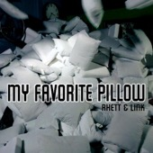 My Favorite Pillow - Rhett and Link