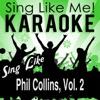 Sing Like Phil Collins, Vol. 2 (Karaoke Version)