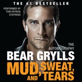 Bear Grylls - Mud, Sweat, And Tears: The Autobiography (Unabridged)  artwork