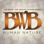 BWB - Human Nature (feat. Rick Braun, Kirk Whalum & Norman Brown)  artwork