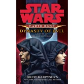 Drew Karpyshyn - Dynasty of Evil: Star Wars: Darth Bane, Book 3 (Unabridged)  artwork