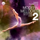 David Plumpton - Modern Melodies 2 Inspirational Ballet Class Music  artwork
