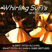 Whirling Sufis 50 Greatest Hits - Nusrat Fateh Ali Khan, Rahat Fateh Ali Khan & Sabri Brothers