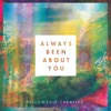 Always Been About You (Bonus Booklet Version)
