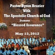 Blessed Assurance (feat. The Choir), Pastor Byron Brazier, Apostolic Church of God & The Choir