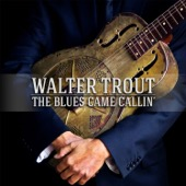 Walter Trout - The Blues Came Callin'  artwork