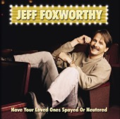 Cover to Jeff Foxworthy's Have Your Loved Ones Spayed or Neutered