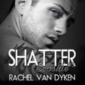 Rachel Van Dyken - Shatter (Unabridged)  artwork