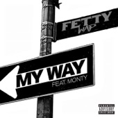 Fetty Wap - My Way (feat. Monty)  artwork