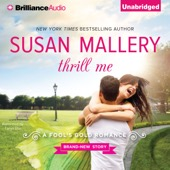 Susan Mallery - Thrill Me: Fool's Gold Series, Book 20 (Unabridged)  artwork