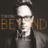 tobyMac - Beyond Me  artwork