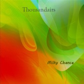 Thousandairs - Milky Chance  artwork