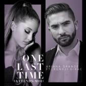 Ariana Grande - One Last Time (Attends-moi) [feat. Kendji Girac] illustration
