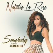 Natalie La Rose - Somebody (feat. Jeremih) illustration