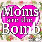 Moms Are the Bomb - Smosh