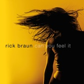Rick Braun - Can You Feel It  artwork