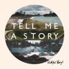 Tell Me a Story - Skylar Kergil