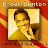 Brook Benton - Popular Classics - Brook Benton, Brook Benton