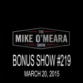 Cover to The Mike O'Meara Show's Bonus Show #219: March 20, 2015