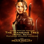 James Newton Howard - The Hanging Tree (Rebel Remix) [From the Hunger Games: Mockingjay, Pt. 1] [feat. Jennifer Lawrence] illustration