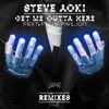 Get Me Outta Here (feat. Flux Pavilion) [Remixes] - EP
