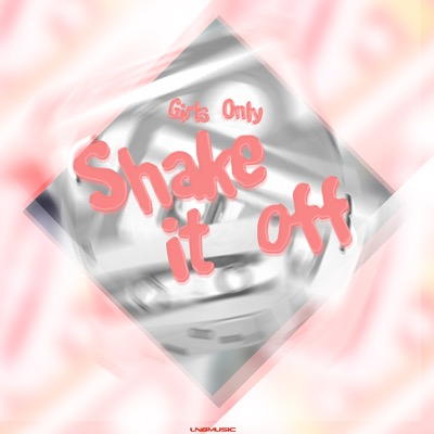 Girls Only-Shake It Off