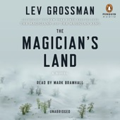 Lev Grossman - The Magician's Land: The Magicians, Book 3 (Unabridged)  artwork