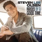 Steven Lee Olsen - Raised by a Good Time artwork