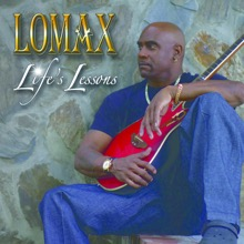 Life's Lessons, Lomax