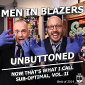 Cover to Men in Blazers's Men in Blazers Unbuttoned: Now That's What I Call Sub-Optimal, Vol. II (The Best Of 2014)