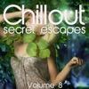 Chillout: Secret Escapes, Vol. 8 - Various Artists