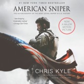 Chris Kyle, Scott McEwan, Jim DeFelice - American Sniper: The Autobiography of the Most Lethal Sniper in U.S. Military History (Unabridged)  artwork