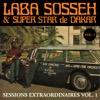 Sessions extraordinaires, Vol. 1 - Laba Sosseh & Super Star de Dakar, Laba Sosseh & Super Star de Dakar