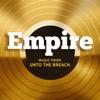 Empire: Music From Unto the Breach - EP - Empire Cast, Empire Cast